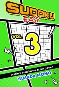 Sudoku Easy: Original Sudoku For Brain Power Vol. 3