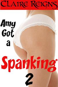 Amy Got a Spanking 2 - Erotic BDSM Story