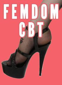 Femdom CBT (Femdom Punishment Bundle, Female Supremacy)