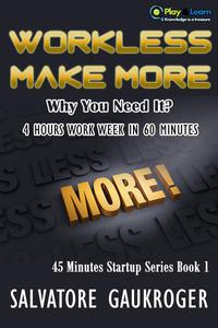 Workless Make More Money