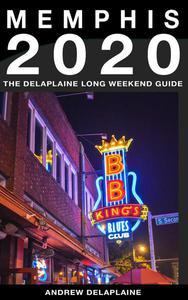Memphis - The Delaplaine 2020 Long Weekend Guide