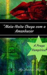 Meia-Noite Chega com o Amanhecer - A Praga Vampírica