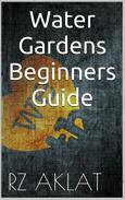 Water Gardens - Beginners Guide