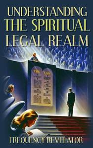 Understanding the Spiritual Legal Realm