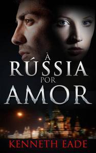 À Rússia Por Amor