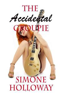 The Accidental Groupie: Bundle 1 (New Adult, Rock Star Sex)