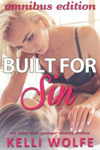 Built for Sin Omnibus Edition: An Older Man Younger Woman Erotica