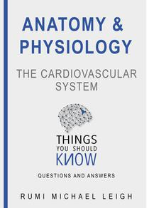 """Anatomy and Physiology """"The Cardiovascular System"""""""