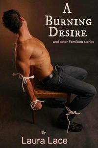 A Burning Desire - and other FemDom stories