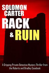 Rack and Ruin - A gripping private detective mystery thriller
