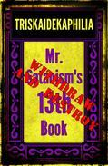 Triskaidekaphilia - Mr. Satanism's 13th Book