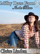 Milky Daze Farm 3: In the Barn (Lactation and Breeding Erotica)