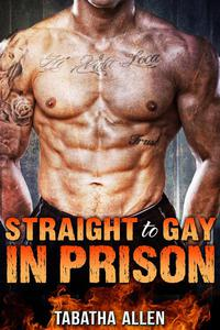 Straight to Gay in Prison