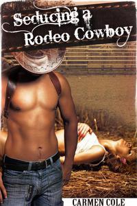 Seducing a Rodeo Cowboy (Alpha Cowboy)