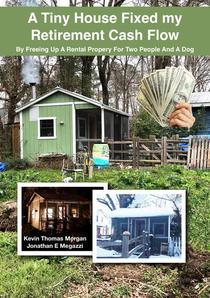 A Tiny House Fixed My Retirement Cash Flow: By Freeing Up A Rental Property for Two People and a Dog