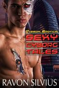 Mission Erotica: Sexy Cyborg Tales