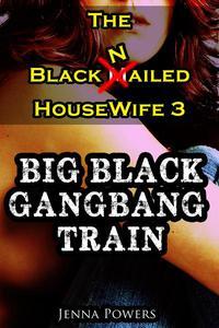 The Black Nailed Housewife 3: Big Black Gangbang Train