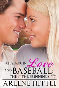 All's Fair in Love & Baseball: The First Three Innings