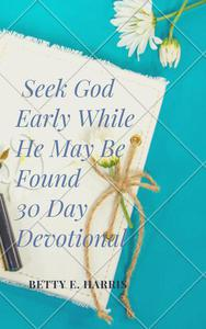 Seek God Early While He May Be Found