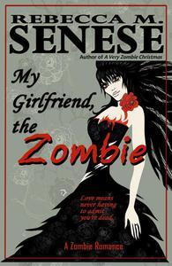 My Girlfriend, the Zombie: A Zombie Romance Story