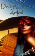 Deity of the Desert I: Arrival