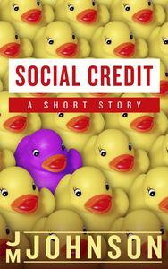 Social Credit: A Short Story