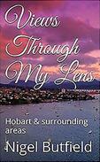 Views Through My Lens: Hobart & Surrounding areas