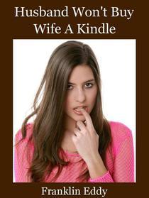 Husband Won't Buy Wife A Kindle