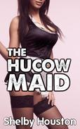 The Hucow Maid