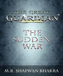 The Great Guardian: The Sudden War