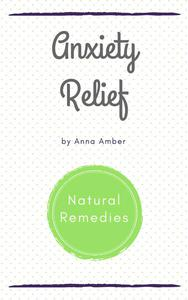 Anxiety Relief: Natural Remedies