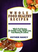 Whole Foods Healthy Recipes