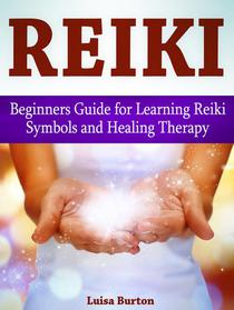 Reiki: Beginners Guide for Learning Reiki Symbols and Healing Therapy