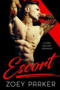 ESCORT: A Bad Boy Romance