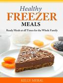 Healthy Freezer Meals Ready Meals at all Times for the Whole Family