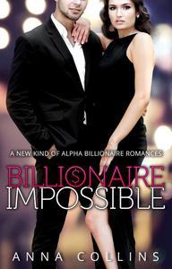 Billionaire Romance: Billionaire Impossible