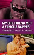 My Girlfriend Met A Famous Rapper