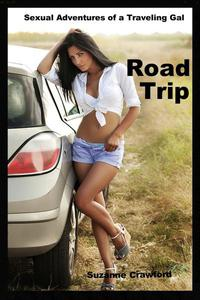 Road Trip: Sexual Adventures of a Traveling Gal