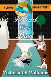 Borrowed, Blue, Dead