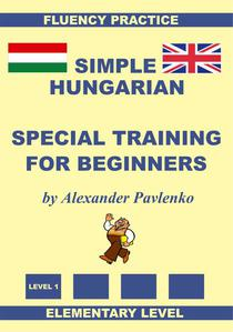 Hungarian-English, Simple Hungarian, Special Training For Beginners, Elementary Level