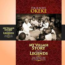 My Village Story Of The Legends (The Perfect Art Of Storytelling)