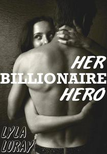 Her Billionaire Hero (M/F billionaire superhero erotic romance)