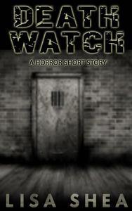 Death Watch - A Horror Short Story