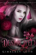 Destroyed (Le cronache della spina, volume 2)