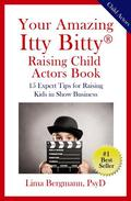 Your Amazing Itty Bitty® Raising Your Child Actor Book