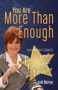 You Are More Than Enough: Every Woman's Guide to Purpose, Passion & Power