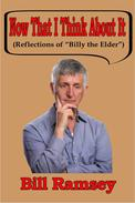 """Now That I Think About It (Reflections of """"Billy the Elder"""")"""