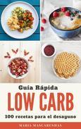 Low Carb - Guía Rápida + 100 recetas para el desayuno