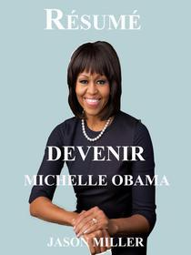 Résumé de Devenir Michelle Obama