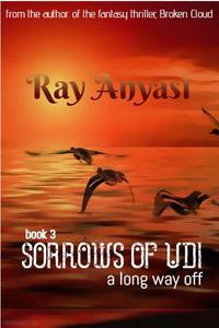 Sorrows of Udi 3: a long way off